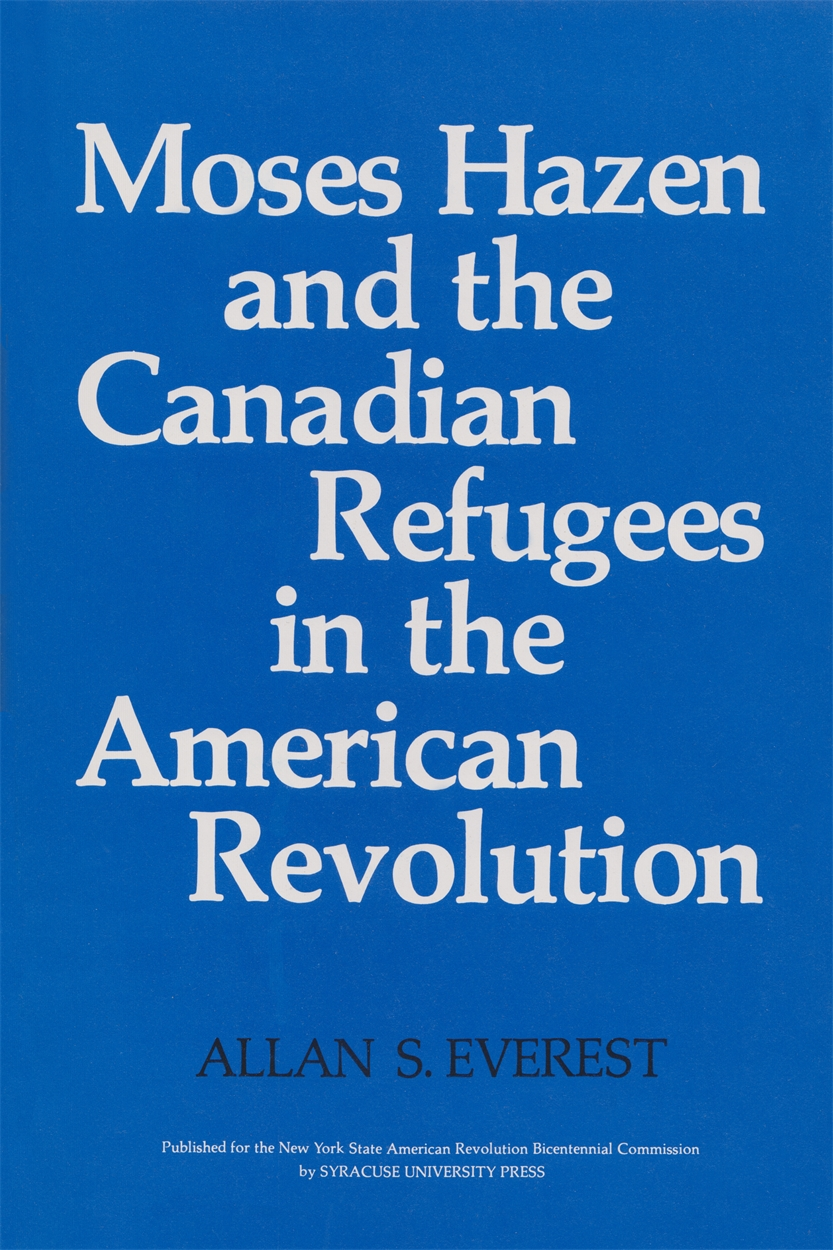 Moses Hazen and the Canadian Refugees in the American Revolution